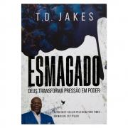 Livro: Esmagado | T. D. Jakes