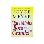 Livro: Eu E Minha Boca Grande! | Joyce Meyer
