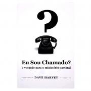 Livro: Eu Sou Chamado? | Dave Harvey
