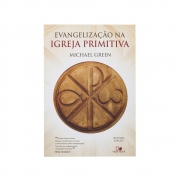 Livro: Evangelização Na Igreja Primitiva   Michael Green