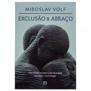 Livro: Exclusão E Abraço | Miroslav Volf