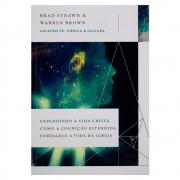 Livro: Expandindo a Vida Cristã | Brad Strawn & Warren Brown