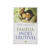Livro. Família Indestrutivel | Josué Gonçalves