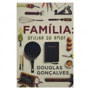 Livro: Família Oficina do Amor | Douglas Gonçalves