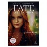 Livro: Fate - O Caminho Das Fadas | Saga Winx | Ava Corringan