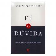 Livro: Fé & Dúvida | John Ortberg