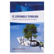 Livro: Fé, Esperança E Tecnologia | Egbert Schuurman