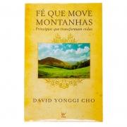 Livro: Fé Que Move Montanhas | David Paul Yonggi Cho
