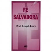 Livro: Fé Salvadora | D. Martyn Lloyd-Jones