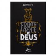 Livro: Frente A Frente Com Deus | Bob Sorge
