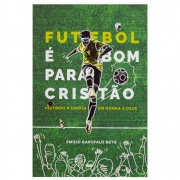 Livro: Futebol É Bom Para O Cristão   Emilio Garofalo Neto