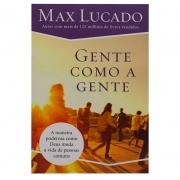Livro: Gente Como A Gente | Max Lucado