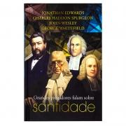 Livro: Grandes Pregadores Falam Sobre Santidade | George Whitefield, John Wesley, Jonathan Edwards e Charles Spurgeon