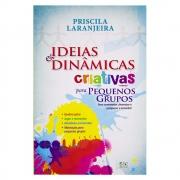 Livro: Ideias e Dinâmicas Criativas para Pequenos Grupos | Priscila Laranjeira