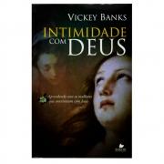 Livro: Intimidade com Deus | Vickey Banks