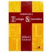 Livro: Introdução À Teologia Sistemática | Millard J. Erickson
