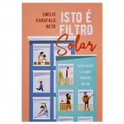 Livro: Isto É Filtro Solar | Emilio Garofalo Neto