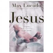 Livro: Jesus - O Deus Que Conhece O Seu Nome | Max Lucado