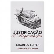 Livro: Justificação E Regeneração   Charles Leiter
