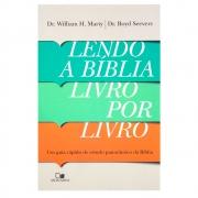 Livro: Lendo a Bíblia Livro por Livro | Dr. William H. Marty e Dr. Boyd Seevers