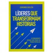 Livro: Líderes Que Transformam Histórias | Edmundo Guillén