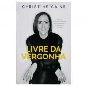 Livro: Livre Da Vergonha | Christine Caine