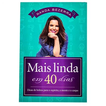 Livro: Mais Linda Em 40 Dias | Nanda Bezerra