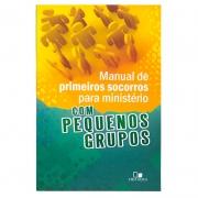 Livro: Manual de Primeiros Socorros para Ministério com Pequenos Grupos  | Roxanne Wieman, Editor