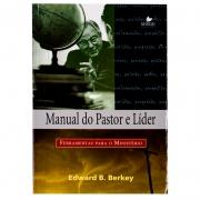Livro: Manual Do Pastor E Líder | Edward B. Berkey