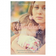 Livro: Maternidade Presente Ou Fardo? | Tathiana Schulze