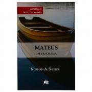 Livro: Mateus - Um Panorama | Conheça O Novo Testamento | Norman A. Shields