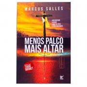 Livro: Menos Palco, E Mais Altar | Marcus Salles