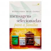Livro: Mensagens Selecionadas Para A Família | Hernandes Dias Lopes