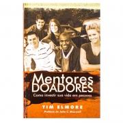 Livro: Mentores Doadores | Como Investir Sua Vida Em Pessoas | Tim Elmore