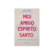 Livro: Meu Amigo Espírito Santo | Abe Huber