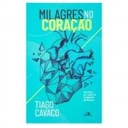Livro: Milagres No Coração | Tiago Cavaco