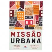 Livro: Missão Urbana | Estevan Kirschner E Bernardo Cho