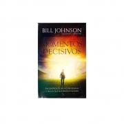 Livro: Momentos Decisivos | Bill Johnson