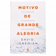 Livro: Motivo De Grande Alegria   David Jeremiah