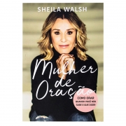 Livro: Mulher De Oração | Sheila Walsh