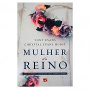 Livro: Mulher Do Reino | Tony Evans E Chrystal Evans Hurst