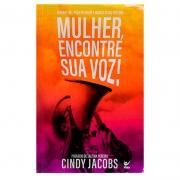 Livro: Mulher, Encontre A Sua Voz! | Cindy Jacobs