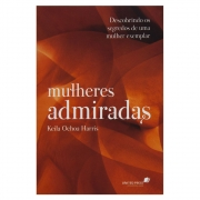 Livro: Mulheres Admiradas | Keila Ochoa Harris