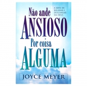 Livro: Não Ande Ansioso por Coisa Alguma | Joyce Meyer