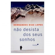 Livro: Não Desista dos Seus Sonhos | Hernandes Dias Lopes