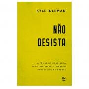 Livro: Não Desista | Kyle Idleman