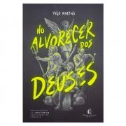 Livro: no Alvorecer dos Deuses | Yago Martins