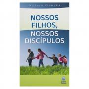 Livro: Nossos Filhos Nossos Discipulos |  Nélson Gouvêa