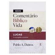 Livro: Novo Comentário Bíblico Vida | Lucas - O Evangelho Universal | Pablo A.