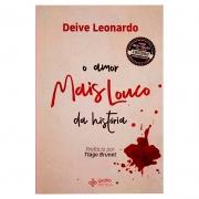Livro: O Amor Mais Louco da História | Deive Leonardo